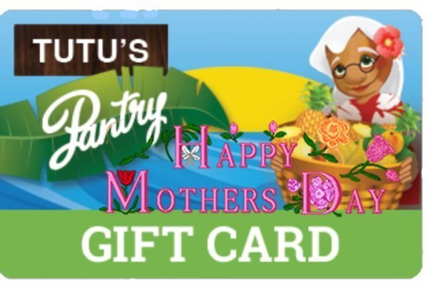 Tutu's Pantry - Happy Mother's Day Gift Card -Tutus Pantry - 2
